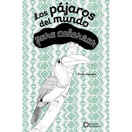 LOS PAJAROS DEL MUNDO – LIBRO PARA COLOREAR