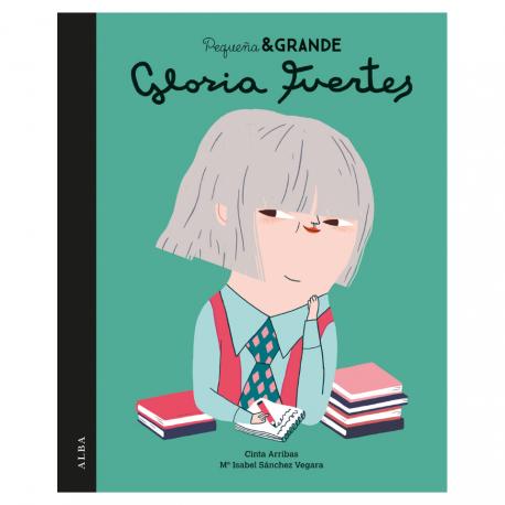 PEQUEÑA GRANDE GLORIA FUERTES – EDTORIAL ALBA